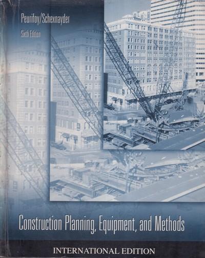 CONSTRUCTION PLANNING EQUIPMENT AND METHODS- PEURIFOY SCHEXNAYDER