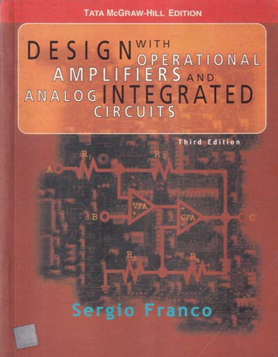 DESIGN WITH OPERATIONAL AMPLIFIERS AND ANALOG INTEGRATED CIRCUITS- SERGIO FRANCO