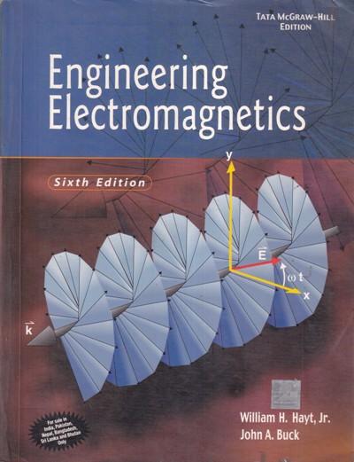 ENGINEERING ELECTROMAGNETICS- WILLIAM H. HAYT JR, JOHN A. BUCK