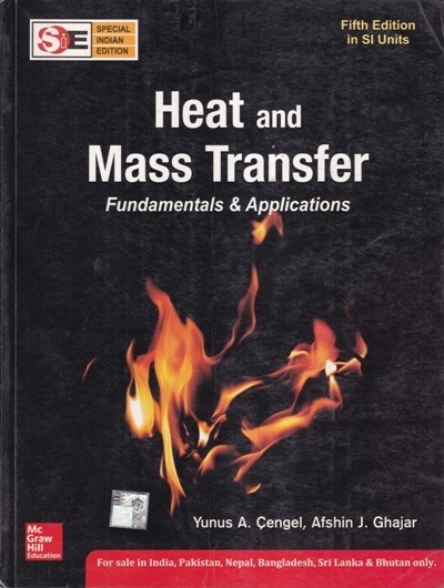 HEAT AND MASS TRANSFER FUNDAMENTALS AND APPLICATION- YUNUS A. CENGEL, AFSHIN J. GHAJAR