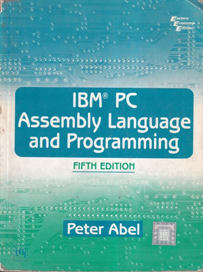 IBM PC ASSEMBLY LANGUAGE AND PROGRAMMING - PETER ABEL