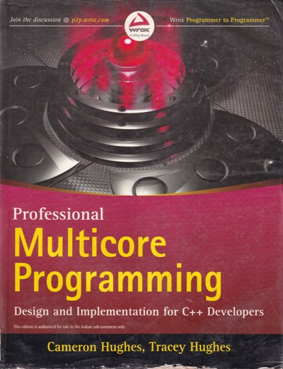PROFESSIONAL MULTICORE PROGRAMMING DESIGN AND IMPLEMENTATION FOR C ++ DEVELOPERS