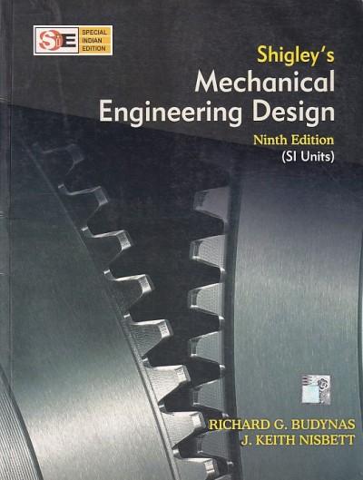 SHIGLEYS MECHANICAL ENGINEERING DESIGN- RICHARD G. BUDYNAS , J. KEITH NISBETT (2)